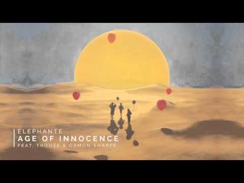 Elephante - Age of Innocence (Extended Mix) (feat. Trouze & Damon Sharpe)