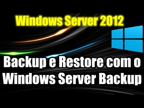 Windows Server 2012 - Backup e Restore com o Windows Server Backup