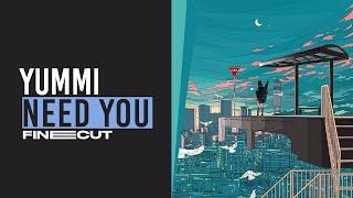 YUMMI - Need You ♪