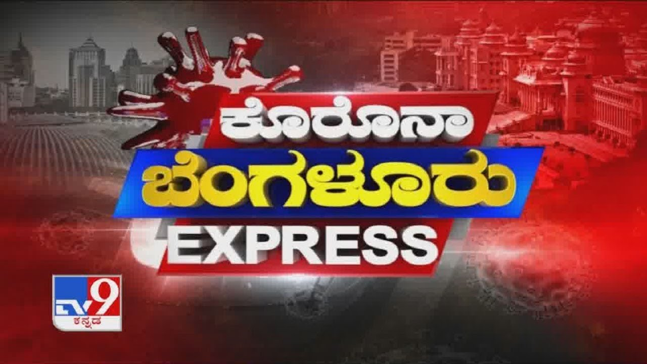 Corona Bengaluru Express: Updates On Covid-19 Across Bengaluru (20-05-2020)