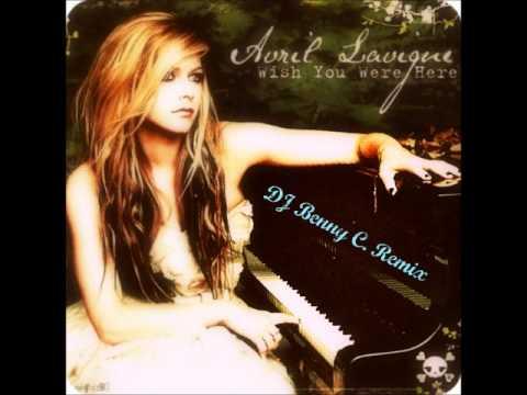 Avril Lavigne - Wish You Were Here (Dj...