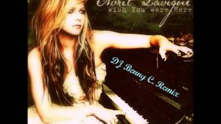 Avril Lavigne - Wish You Were Here (Dj Benny C. Remix 2012)