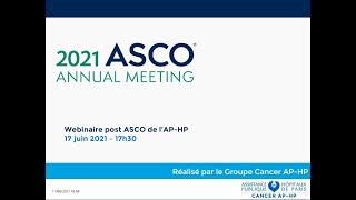 Post ASCO 2021 : restitution par les médecins de l'AP-HP des nouveautés à retenir cette année