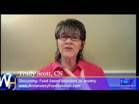 Food Based Solutions to Anxiety, Trudy Scott C.N., Cordova, CA