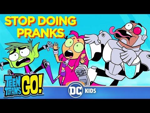 Teen Titans Go! | Stop Doing Pranks | DC Kids