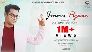 New Masih Song 2020 | Jinna Pyaar | By Brother Satnam Bhatti | Yeshua Production