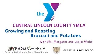 FARMS at The Y and Great Salt Bay School: Growing and Cooking Potatoes and Broccoli.