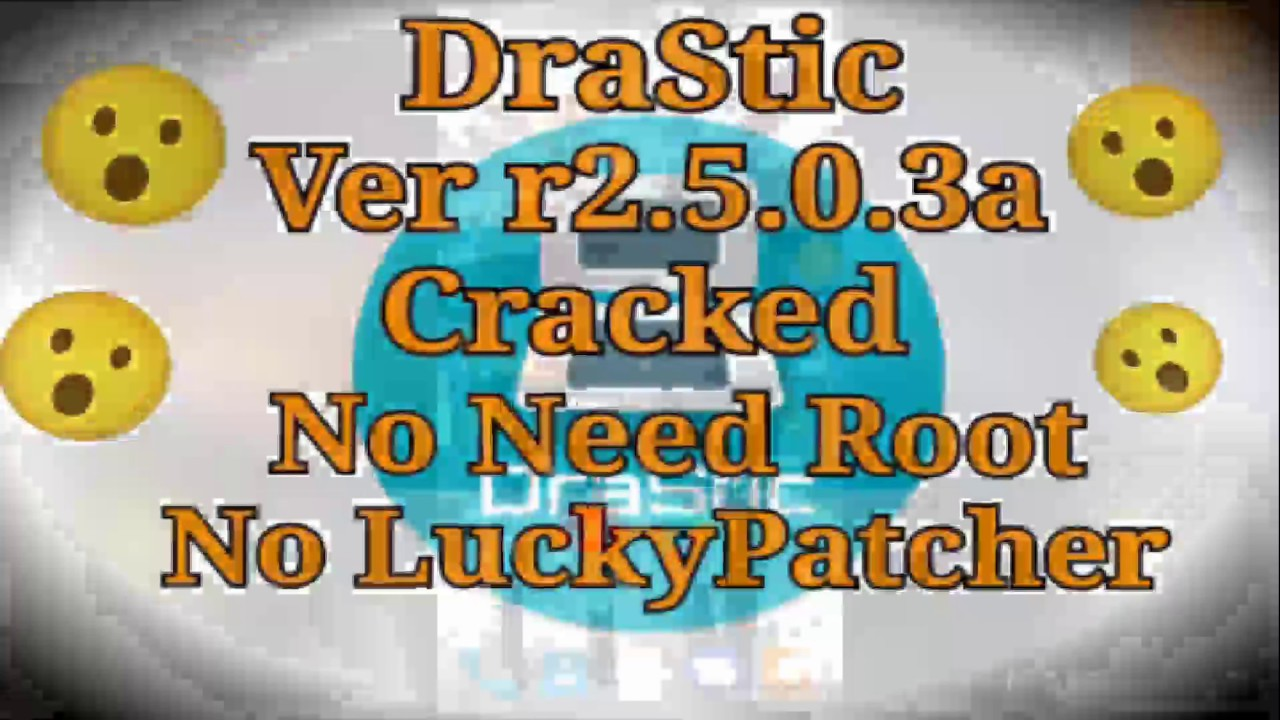 DraStic v r2 5 0 3a Cracked No Root/ No LuckyPatcher Work Options (2019)
