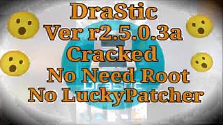 DraStic v r2.5.0.3a Cracked No Root/ No LuckyPatcher Work Options (2018)