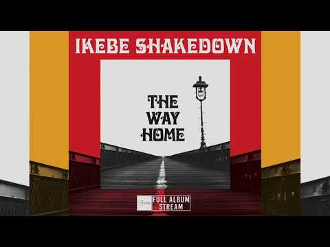 Ikebe Shakedown - The Way Home [FULL ALBUM STREAM]