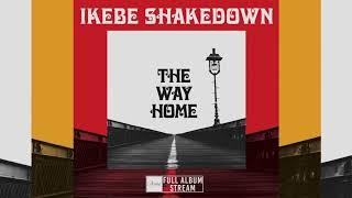 Ikebe Shakedown - The Way Home [FULL ALBUM STREAM]