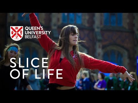 Slice of Life - Queen's University Belfast
