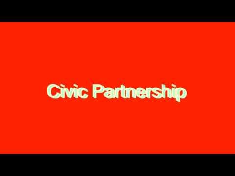 How to Pronounce Civic Partnership