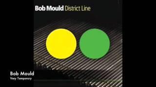 Bob Mould - Very Temporary