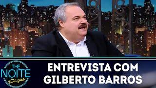 Baixar Entrevista com Gilberto Barros | The Noite (20/06/18)