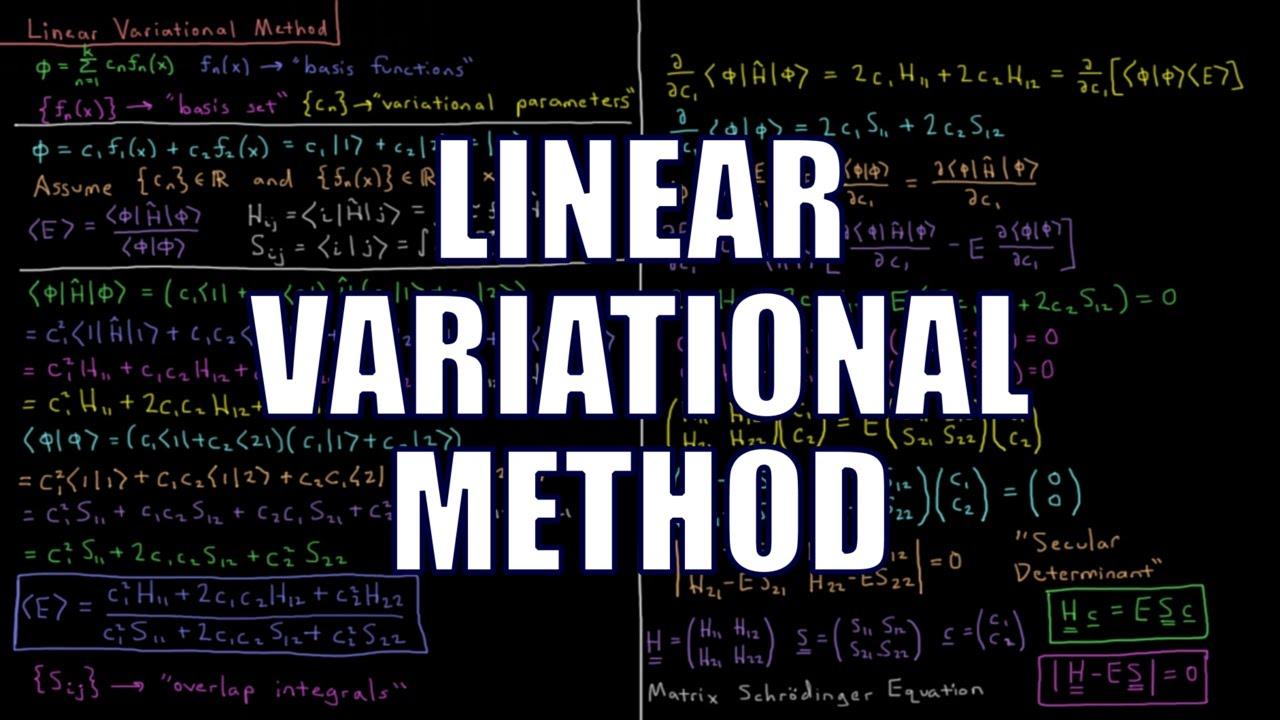 Quantum Chemistry 8 3 - Linear Variational Method