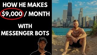 HOW HE MAKES $9K :MONTHS WITH MESSENGER BOTS!