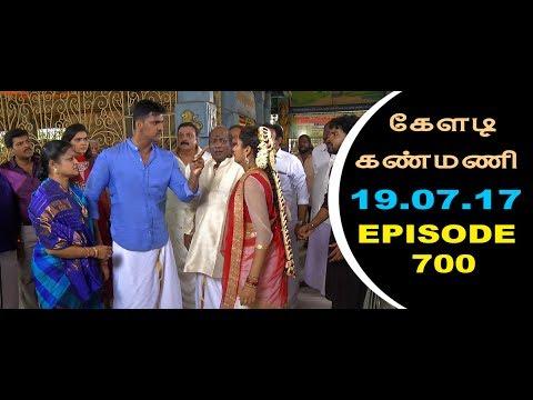 Keladi Kanmani Sun Tv Episode  700 19/07/2017