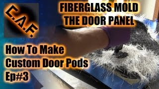 Fiberglass Door Panels Pods - Video Step 3 Molding Caraudiofabrication