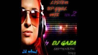 DJ GAZA   LISTEN UP GYAL MIX VOL 2   SEPTEMBER 2012 OLD SCHOOL