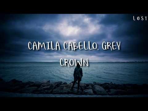 Camila Cabello, Grey -Crown (Lyrics)