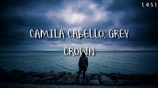 Camila cabello, Grey -Crown (Lyrics)