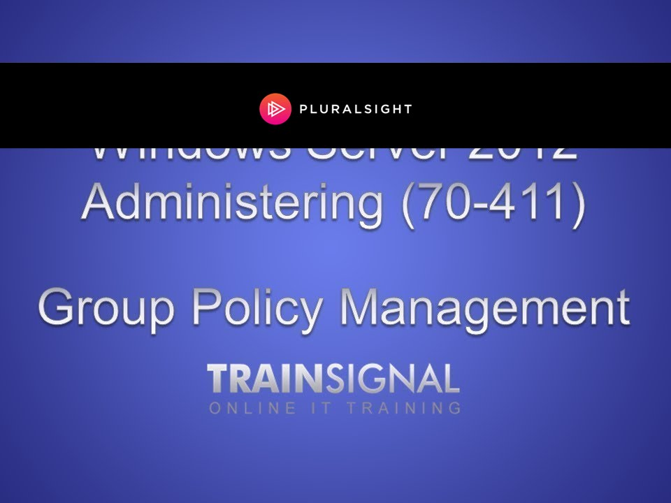 Windows Server 2012 Group Policy Management (70-411)
