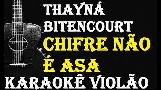 Baixar THAYNÁ BITENCOURT - Chifre Não É Asa  (KARAOKÊ VIOLÃO)