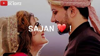 SAJAN SAJAN - Tiktok Trending Video || New Latest WhatsApp Lyrics  Status ||