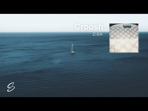 Croosh - Ziba