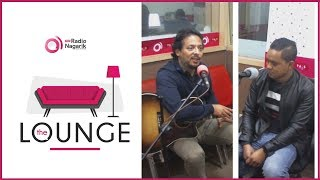 Dr. Suman S Thapa & Kiran Nepali | Singer and Composer | The Lounge