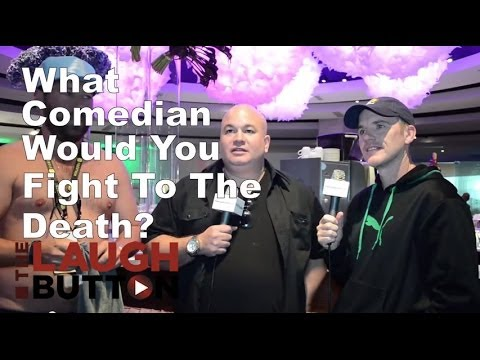 What Comedian Would You Fight to the Death? - The Laugh Button Inquisition