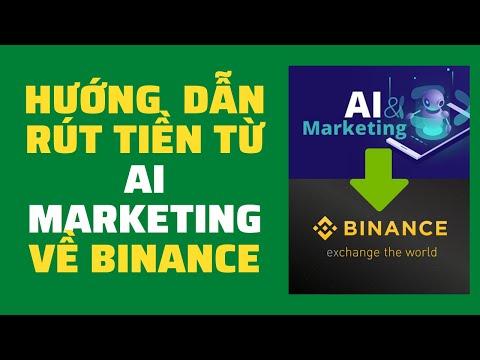 Hướng dẫn rút tiền từ AI Marketing về Binance