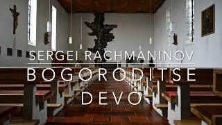 Sergei Rachmaninov - Bogoroditse Devo