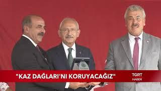 Kemal Kılıçdaroğlu: ''kaz Dağları'nı Koruyacağız''