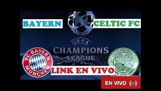BAYERN MUNICH VS CELTIC FC   EN VIVO 31/10 /2017 (Champions League)