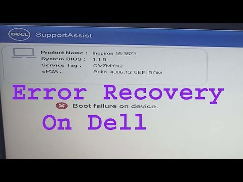 Boot Failure On Device Error& Support Assistant Error Recovry  On Dell Laptops And Desktops