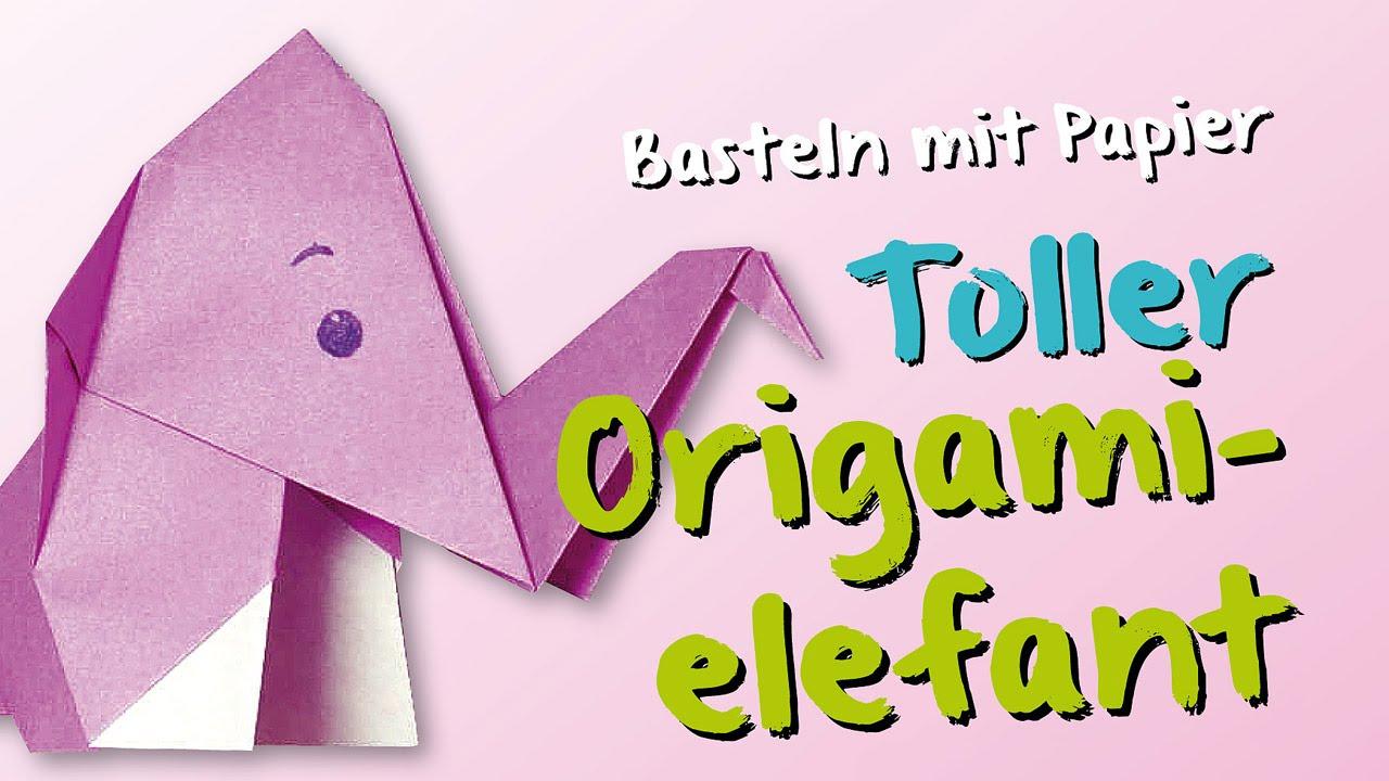 Origami Basteln Mit Papier Toller Elefant Youtube