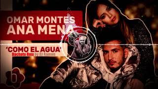 Ana Mena, Omar Montes - Como el Agua (Bachata Remix by 🎧DJ Ramon🎧).mp3