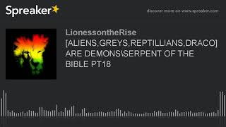 [ALIENS,GREYS,REPTILLIANS,DRACO]FALLEN ANGELS OF THE BIBLE PT18