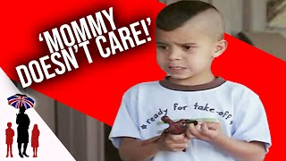 """6 Yr Old Tells Supernanny """"Mommy Doesn't Care""""  