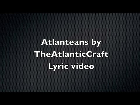 Atlanteans By TheAtlanticCraft Lyric Video