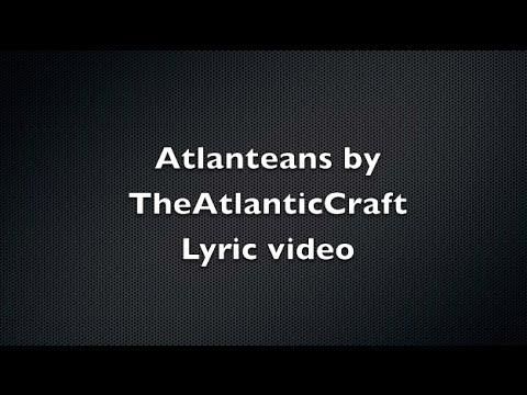 Atlanteans By TheAtlanticCraft Lyric Video