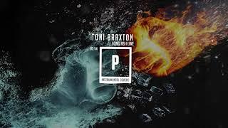 Toni Braxton - Long As I Live ( Instrumental )