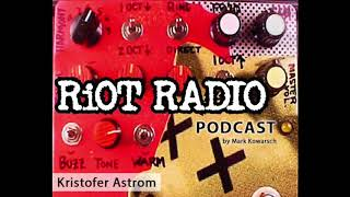 RIOT RADIO Podcast KRISTOFER ÅSTRÖM
