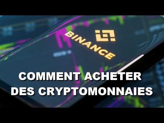 COMMENT ACHETER DES CRYPTOMONNAIES SUR BINANCE ?