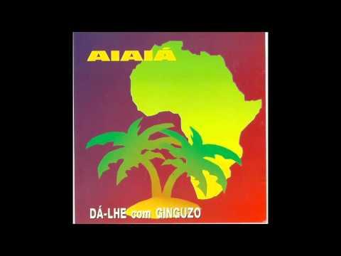 Aiaiá - Dá lhe Com Ginguzo (1993) CD completo