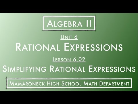 Algebra II @ MHS — (OLD) 6.02.L - Simplifying Rational Expressions