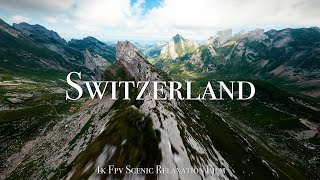 Switzerland 4K - Cinematic FPV Relaxation Film with Calming Music