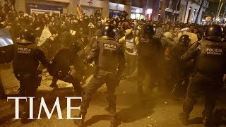 Catalan Protesters And Police Clash For A Second Straight Night | TIME